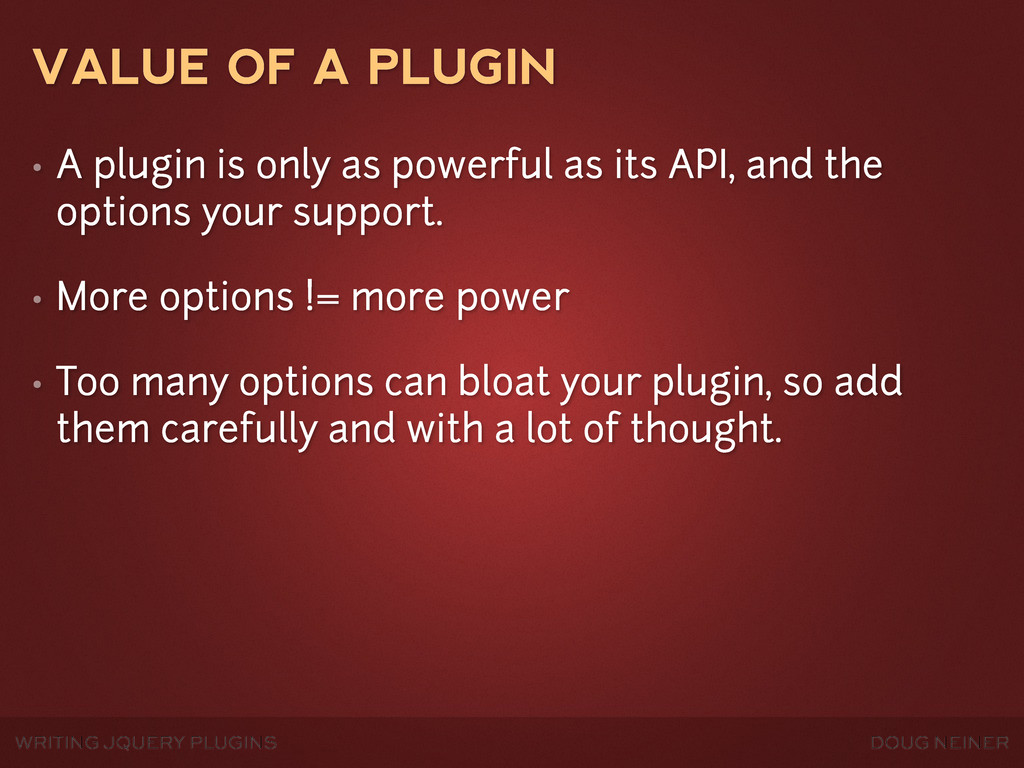 WRITING JQUERY PLUGINS DOUG NEINER VALUE OF A P...