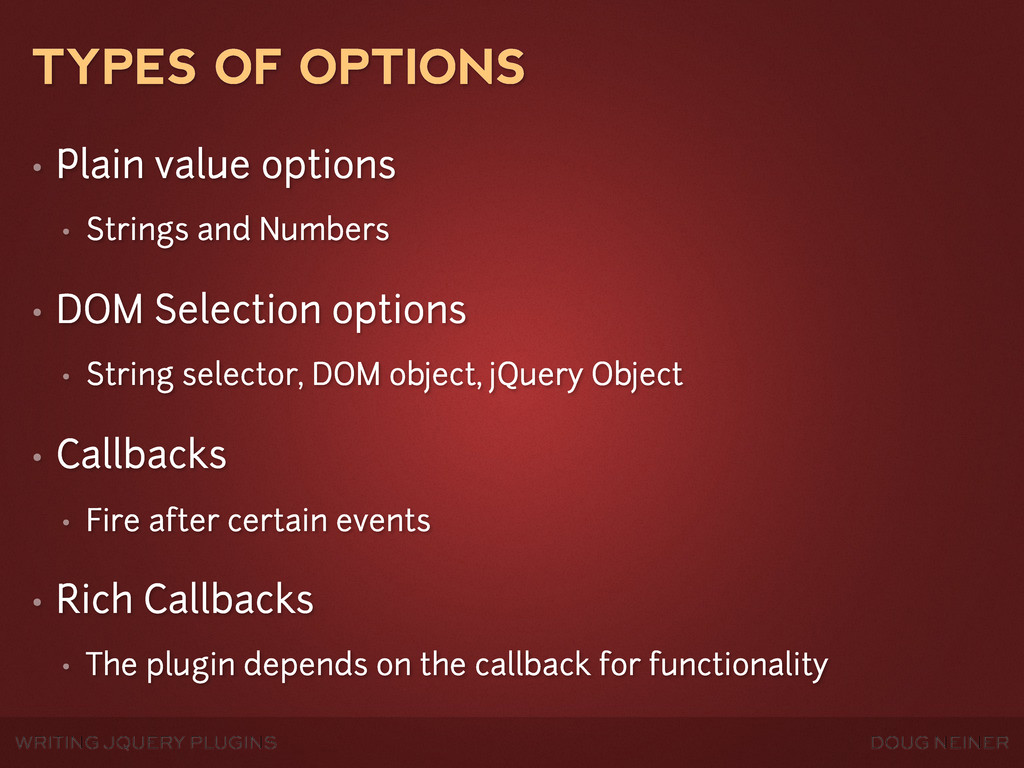 WRITING JQUERY PLUGINS DOUG NEINER TYPES OF OPT...
