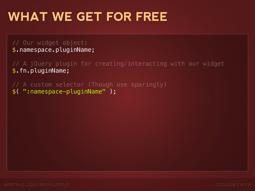 WRITING JQUERY PLUGINS DOUG NEINER WHAT WE GET ...