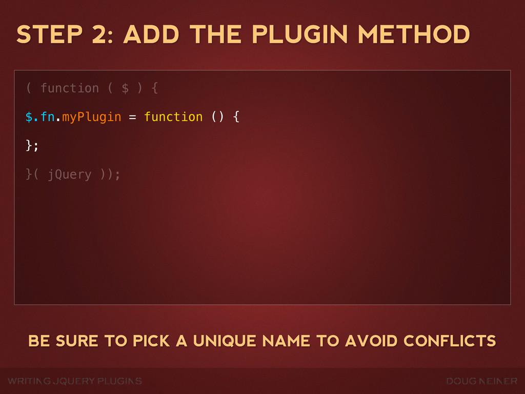 WRITING JQUERY PLUGINS DOUG NEINER STEP 2: ADD ...