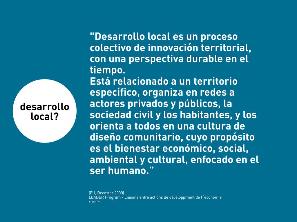 desarrollo local? (EU, Decoster 2000) LEADER Pr...