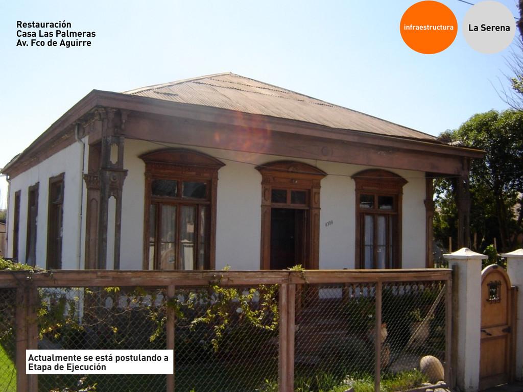 infraestructura La Serena Restauración Casa Las...