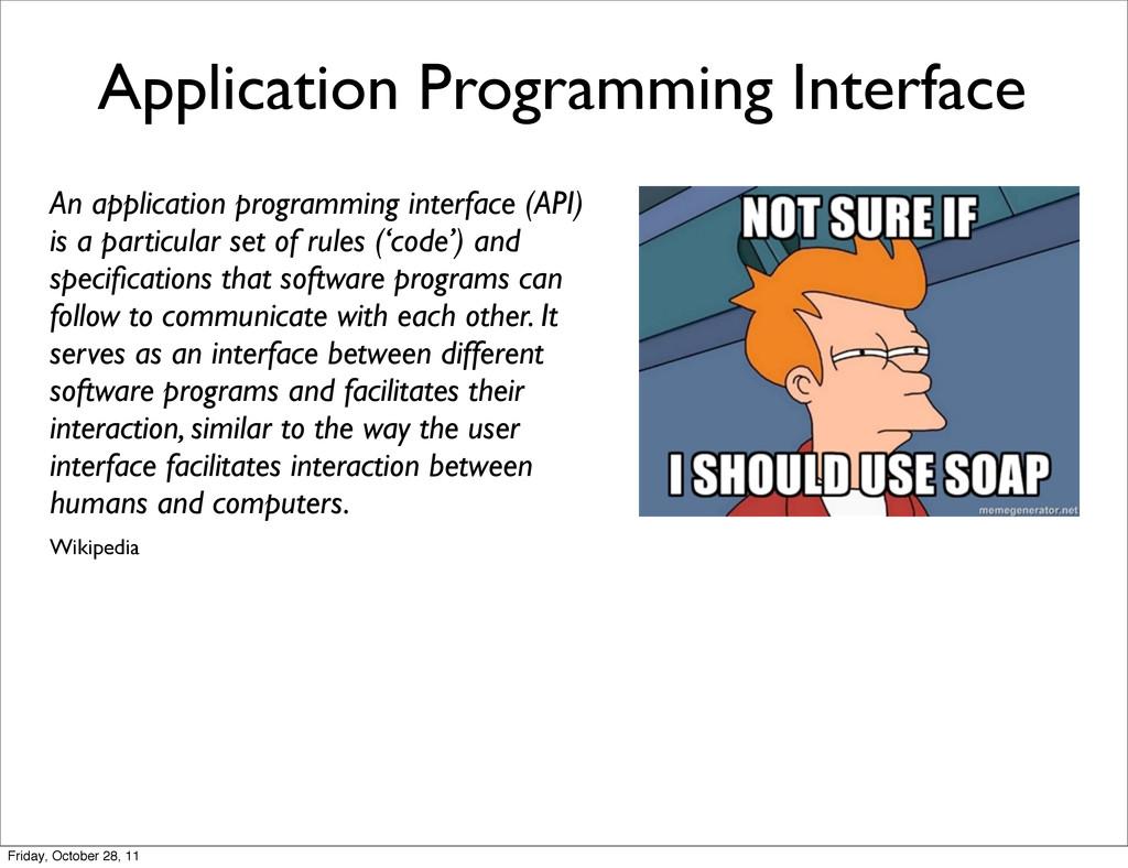 Application Programming Interface An applicatio...