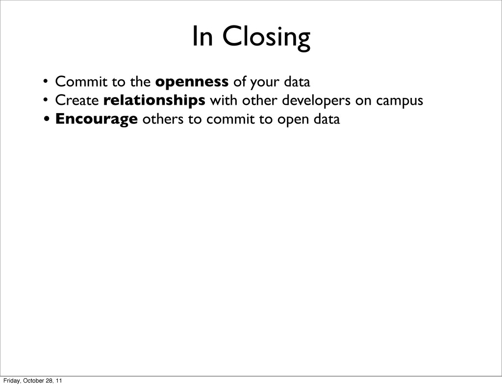 In Closing • Commit to the openness of your dat...