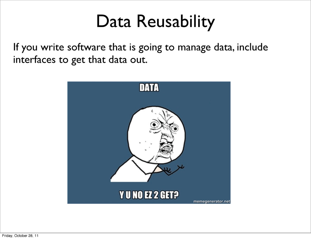 Data Reusability If you write software that is ...