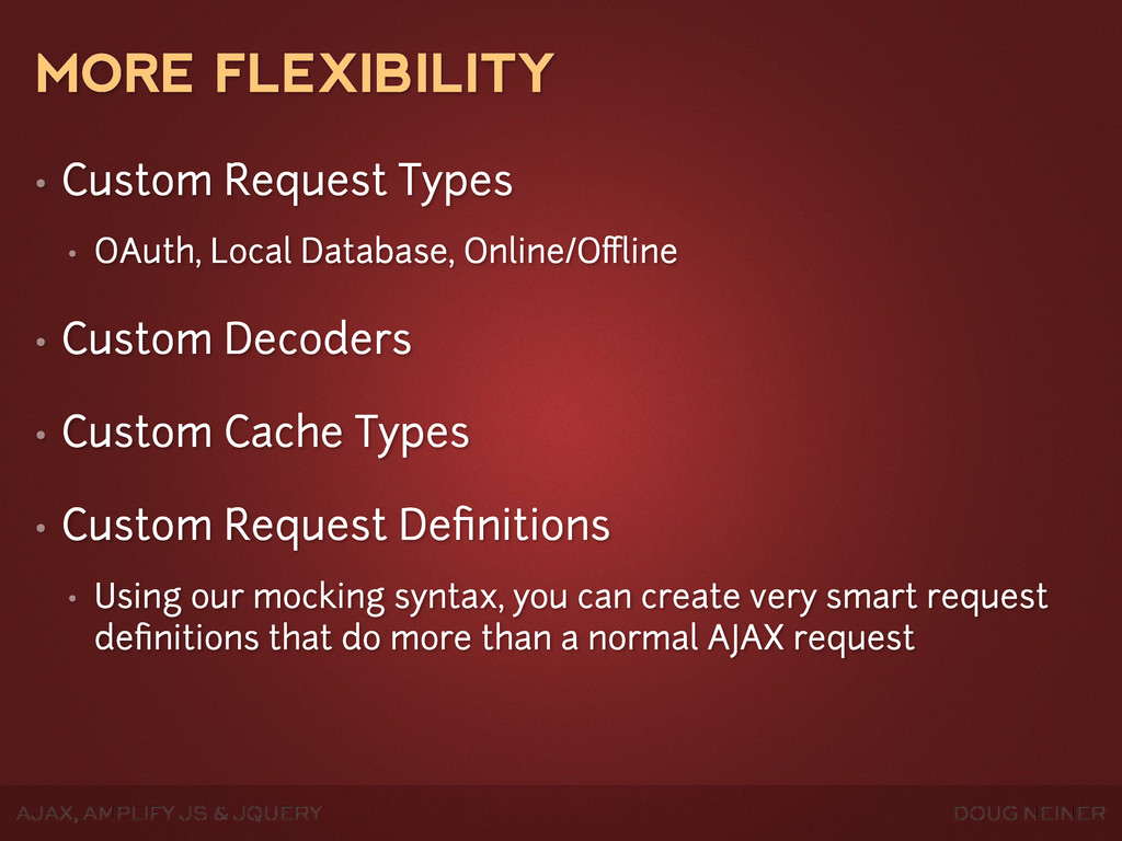 DOUG NEINER AJAX, AMPLIFY JS & JQUERY MORE FLEX...