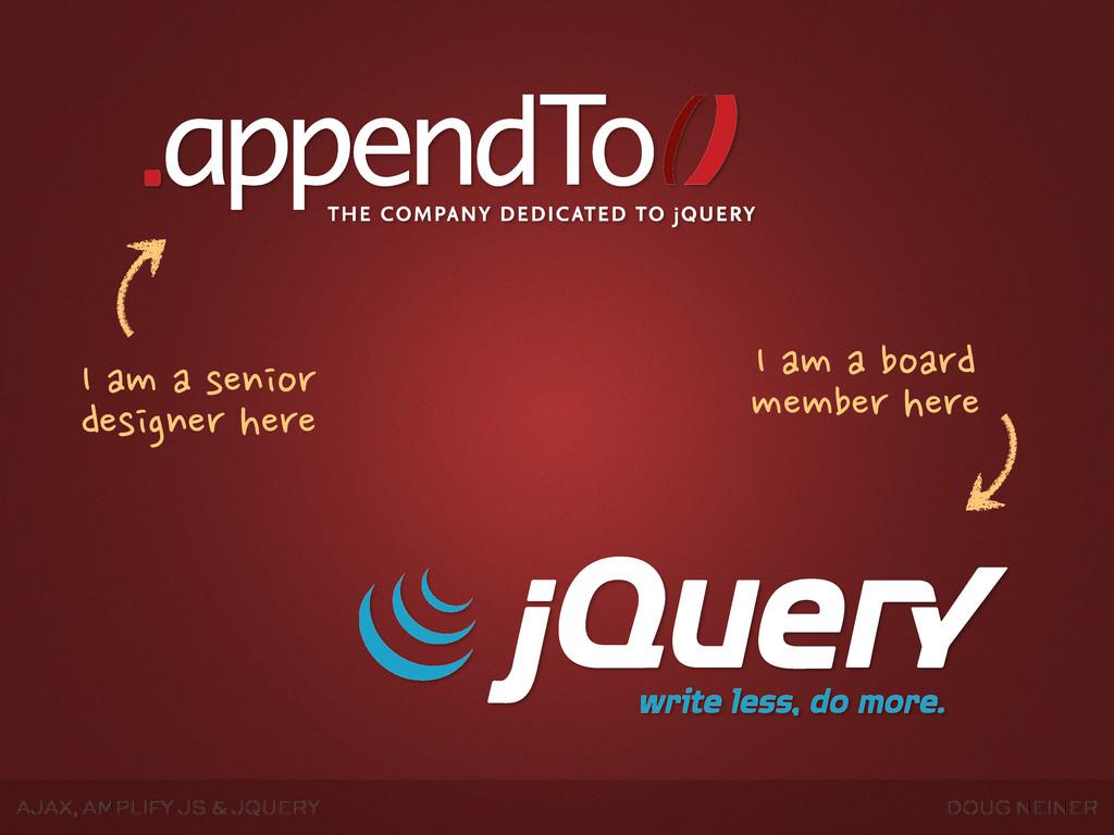 AJAX, AMPLIFY JS & JQUERY DOUG NEINER I