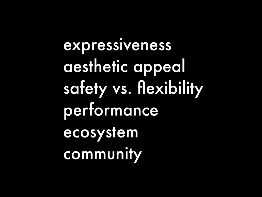 expressiveness aesthetic appeal safety vs. flexi...