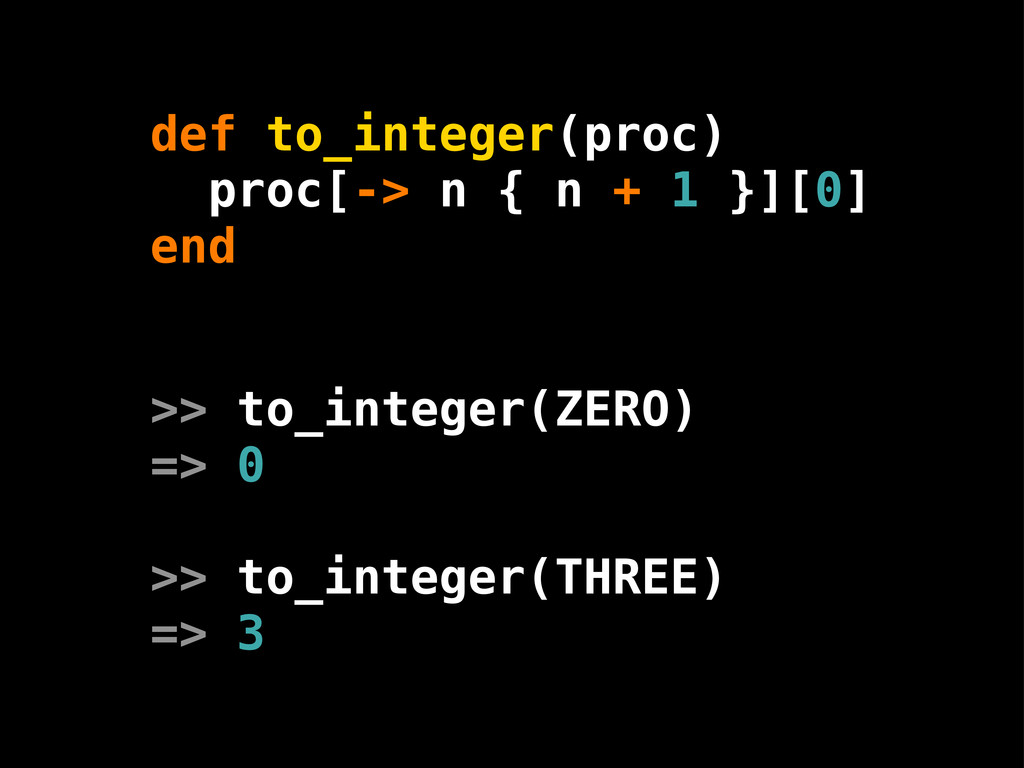 def to_integer(proc) proc[-> n { n + 1 }][0] en...