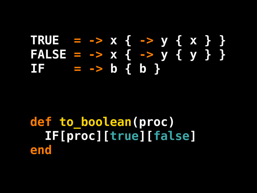 proc [true][false] def to_boolean(proc) end b I...