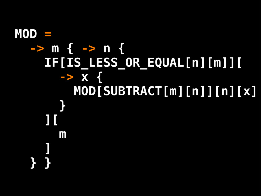 [SUBTRACT[m][n]][n][x] -> m { -> n { MOD = IF[I...