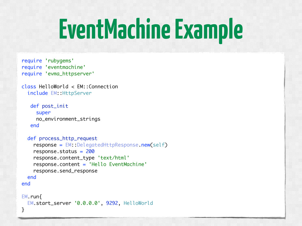EventMachine Example require 'rubygems' require...
