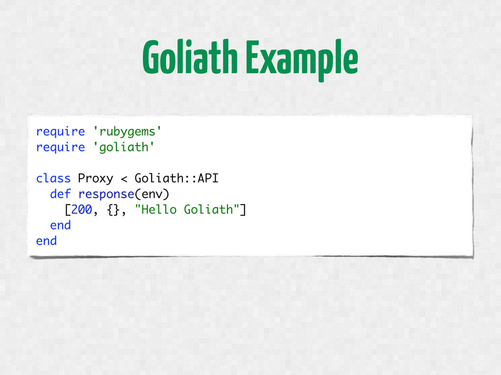 Goliath Example require 'rubygems' require 'gol...