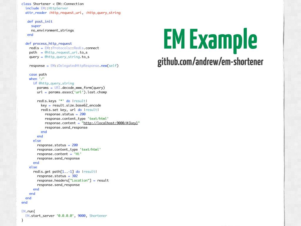 class Shortener < EM::Connection include EM::Ht...