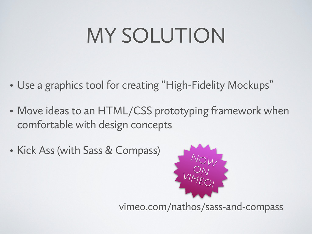 MY SOLUTION • Use a graphics tool for creating ...