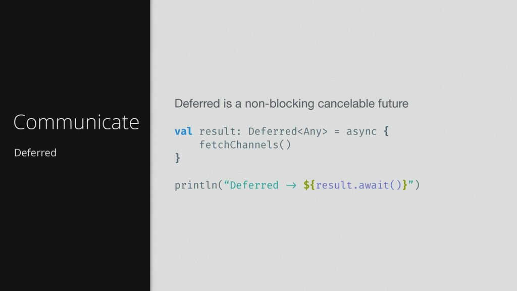 Deferred Communicate Deferred is a non-blocking...