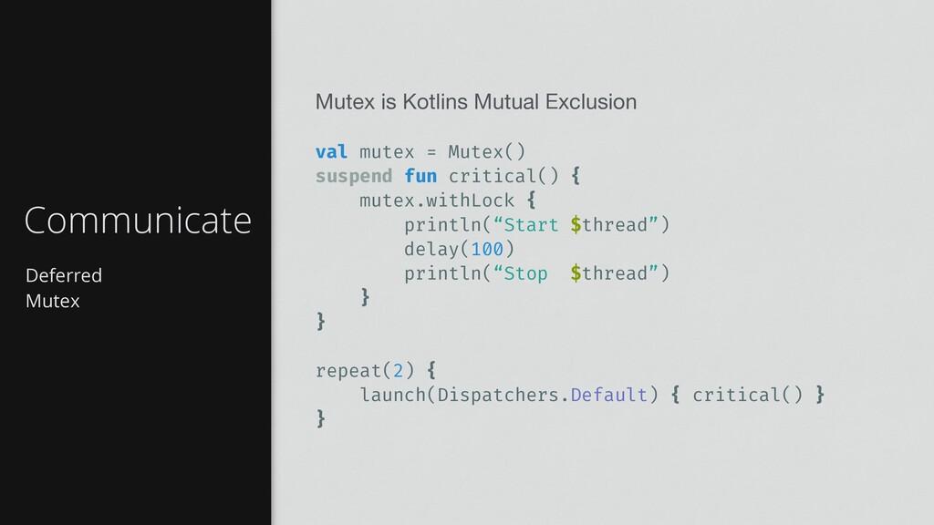 Deferred Mutex Communicate Mutex is Kotlins Mut...