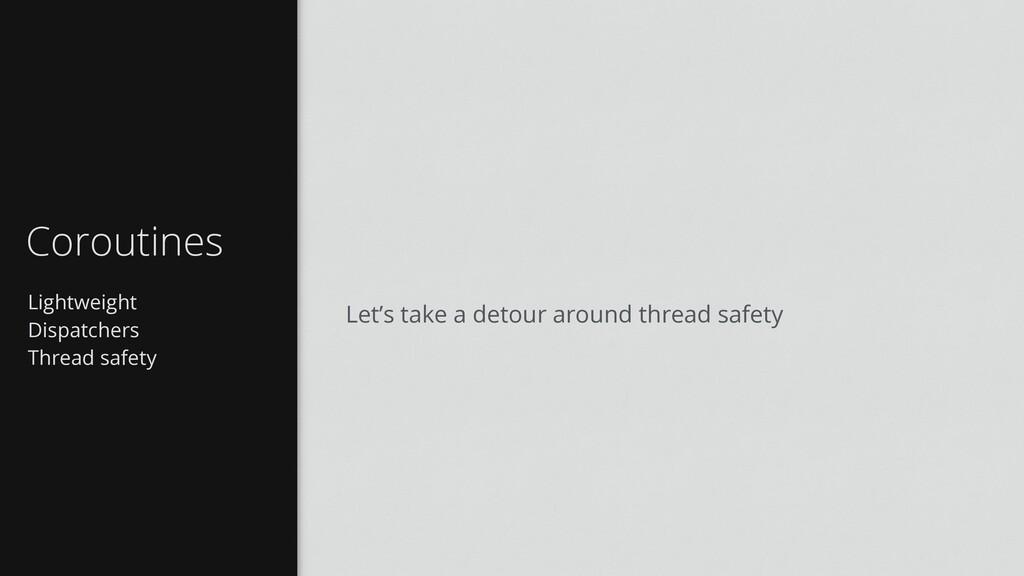 Lightweight Dispatchers Thread safety Coroutine...