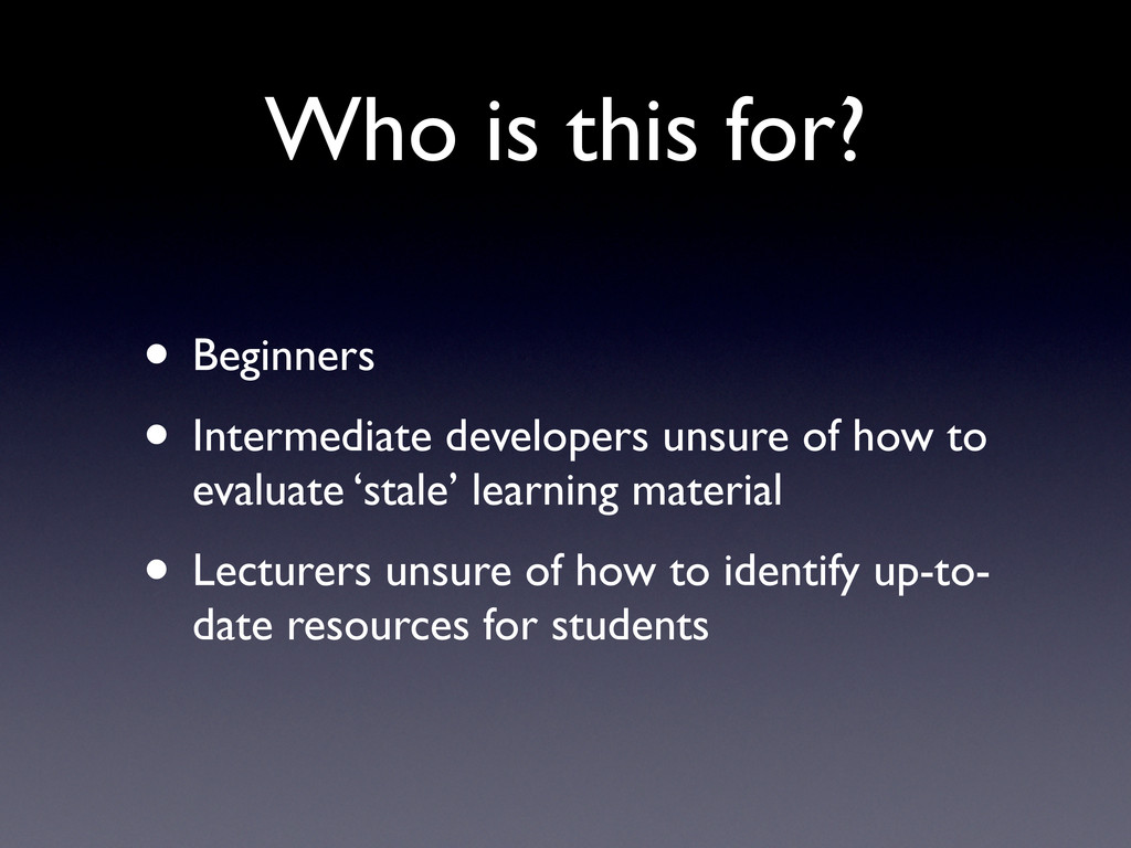 Who is this for? • Beginners • Intermediate dev...