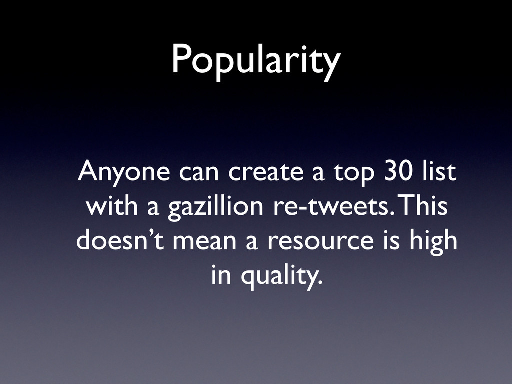 Popularity Anyone can create a top 30 list with...