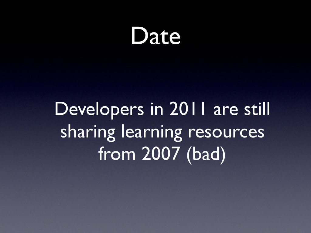 Date Developers in 2011 are still sharing learn...