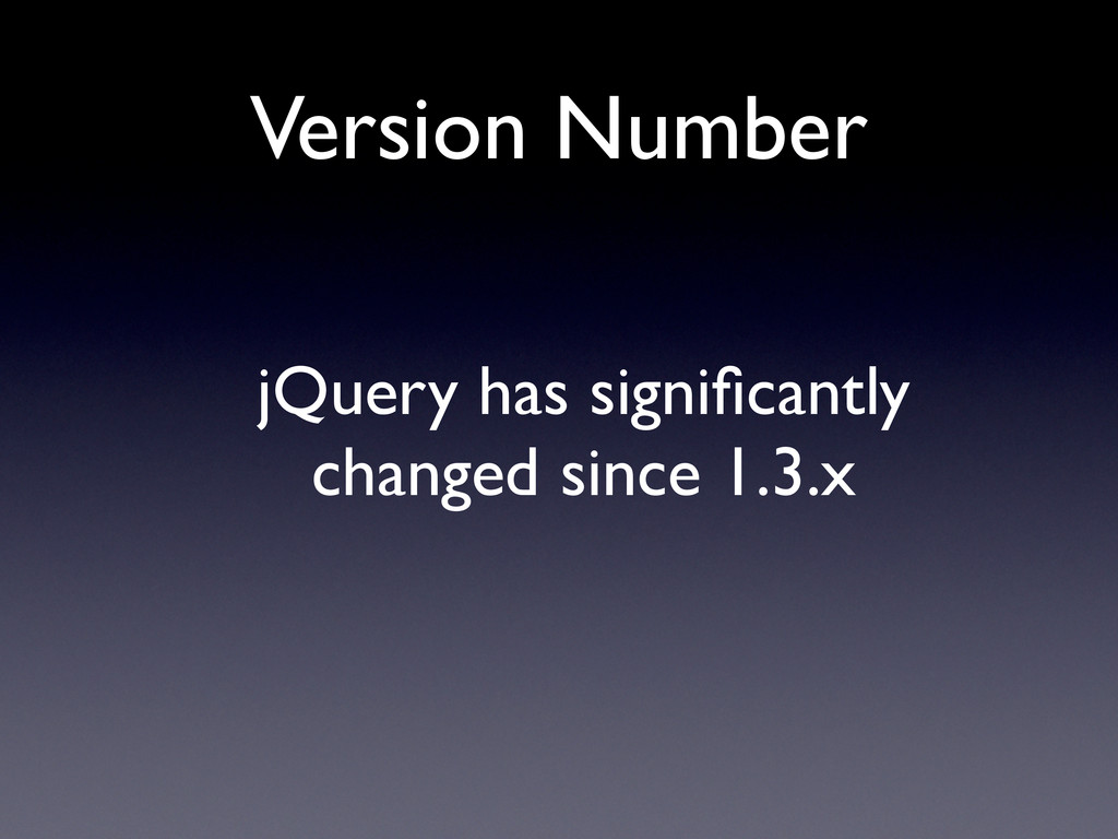 Version Number jQuery has significantly changed ...