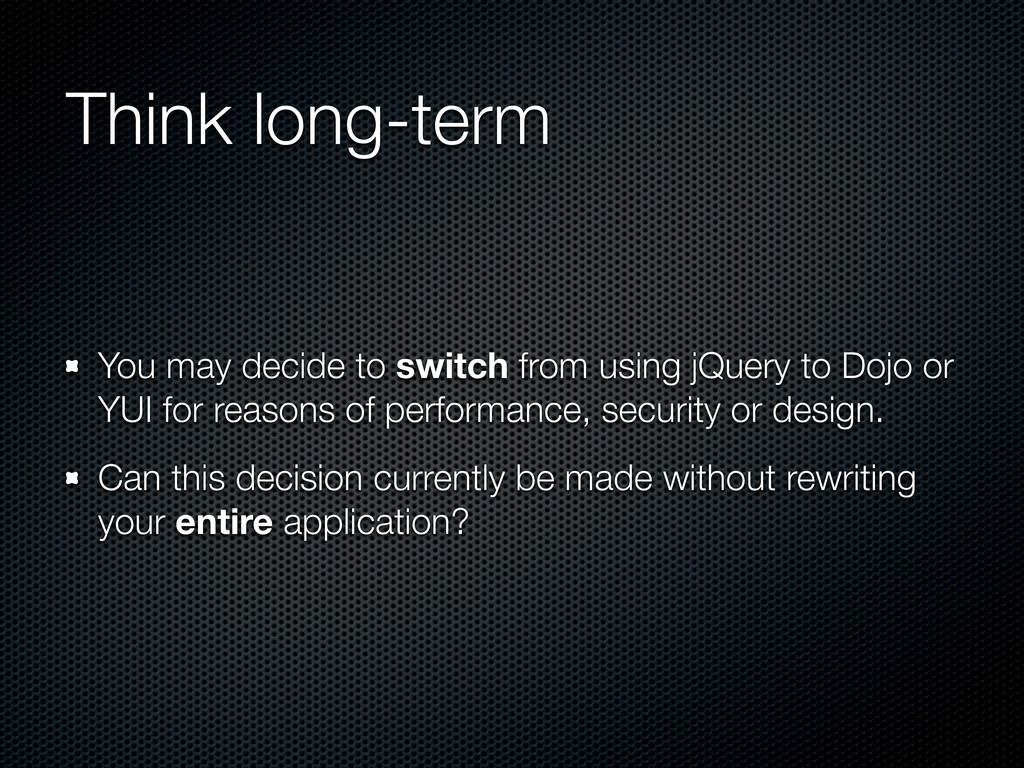 Think long-term You may decide to switch from u...