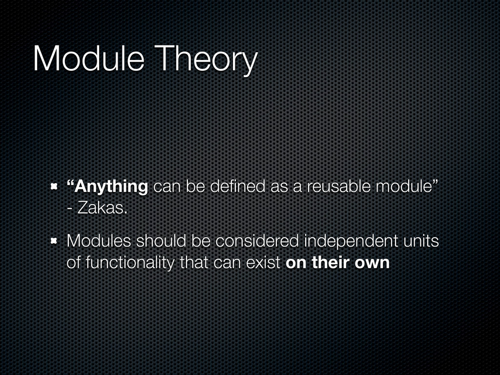 "Module Theory ""Anything can be defined as a reus..."