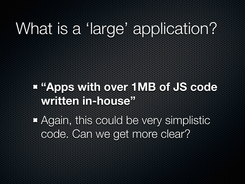 "What is a 'large' application? ""Apps with over ..."