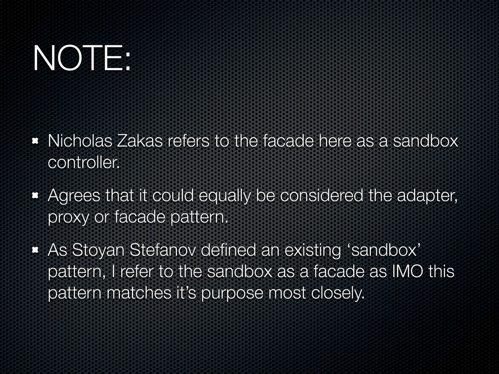 NOTE: Nicholas Zakas refers to the facade here ...