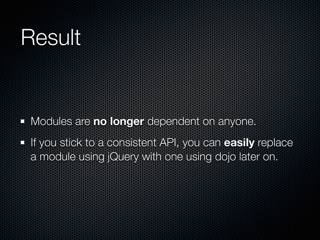 Result Modules are no longer dependent on anyon...