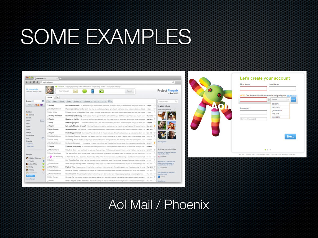 SOME EXAMPLES Aol Mail / Phoenix