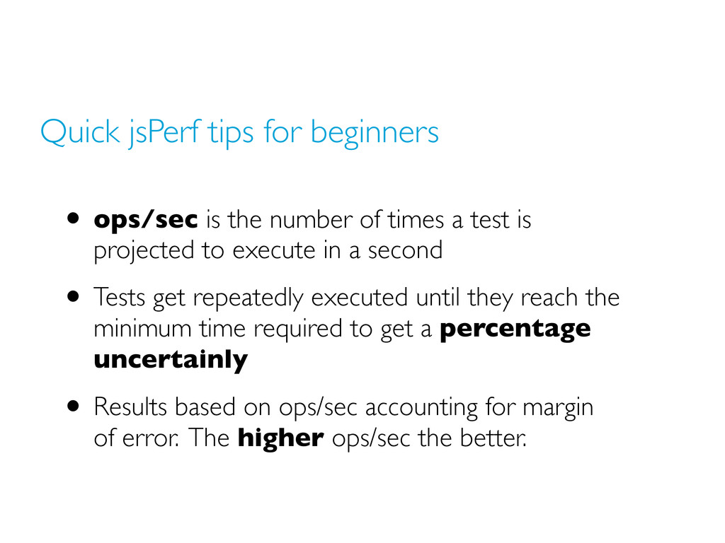 Quick jsPerf tips for beginners • ops/sec is th...