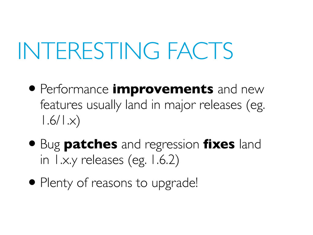 INTERESTING FACTS •Performance improvements and...
