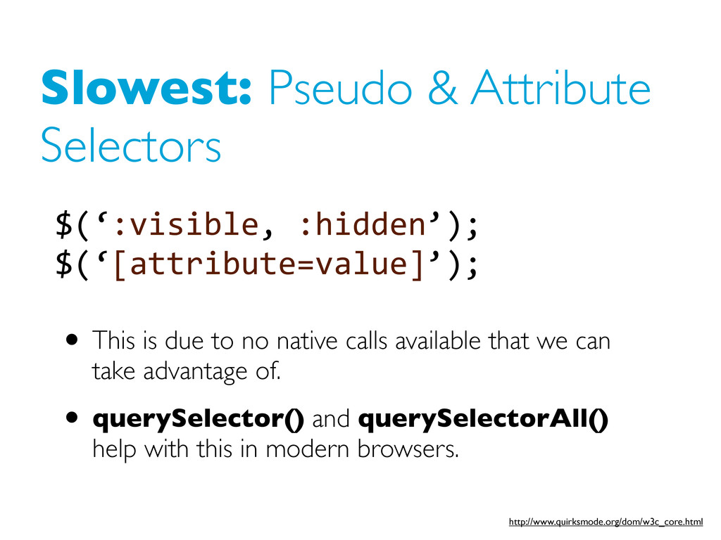 Slowest: Pseudo & Attribute Selectors • This is...
