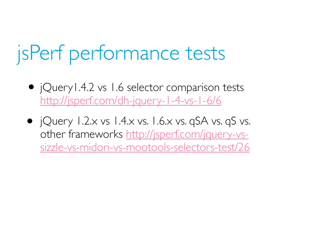jsPerf performance tests • jQuery1.4.2 vs 1.6 s...