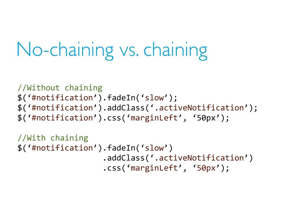 No-chaining vs. chaining //Without  chaining $(...