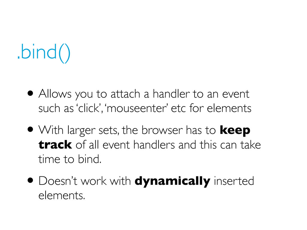 .bind() •Allows you to attach a handler to an e...