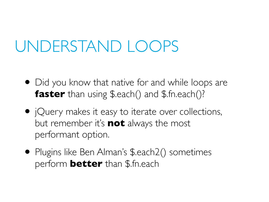 UNDERSTAND LOOPS • Did you know that native for...