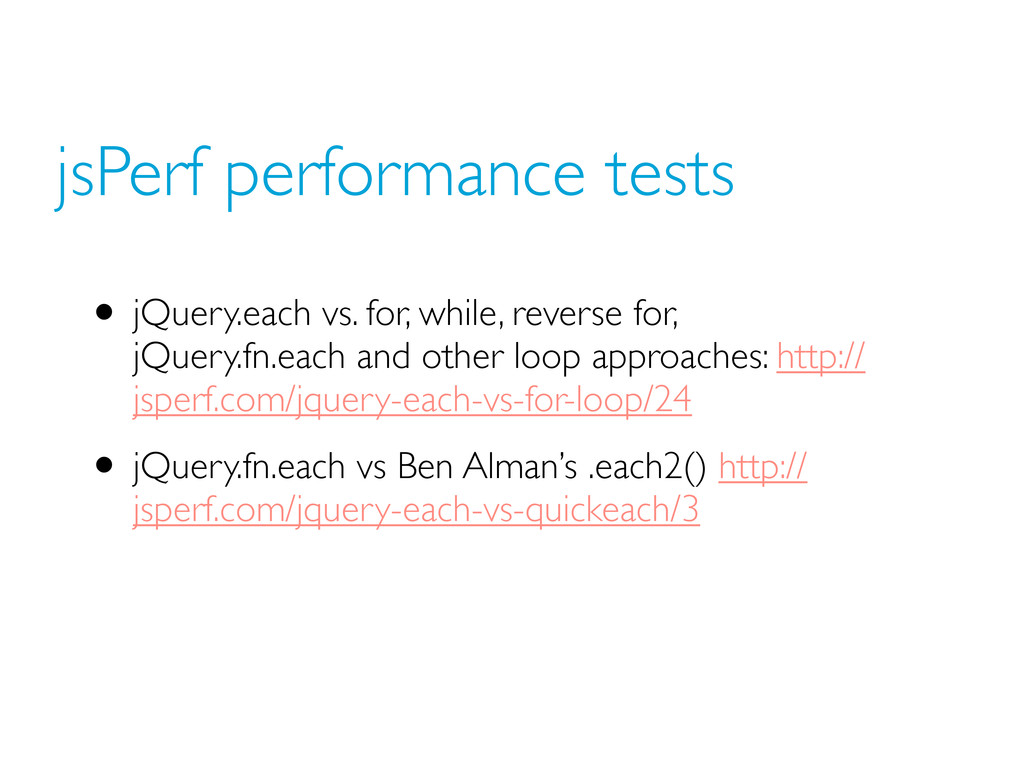 jsPerf performance tests • jQuery.each vs. for,...