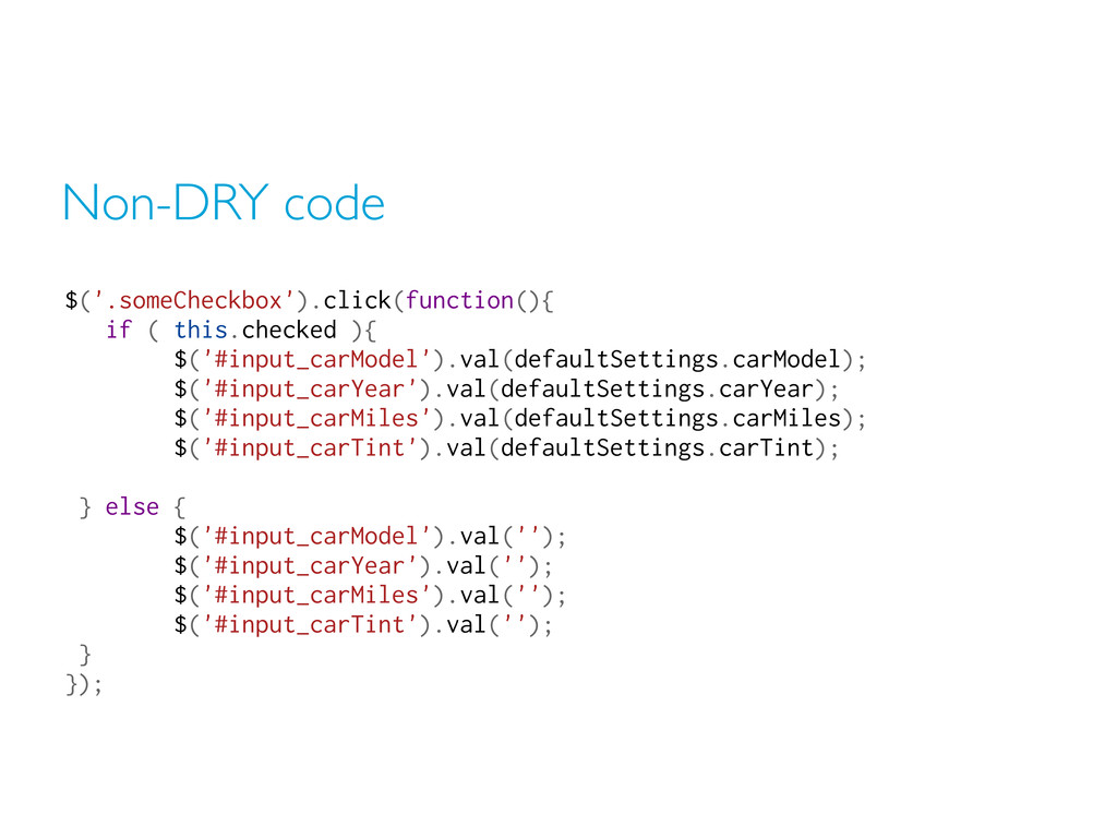 Non-DRY code $('.someCheckbox').click(function(...