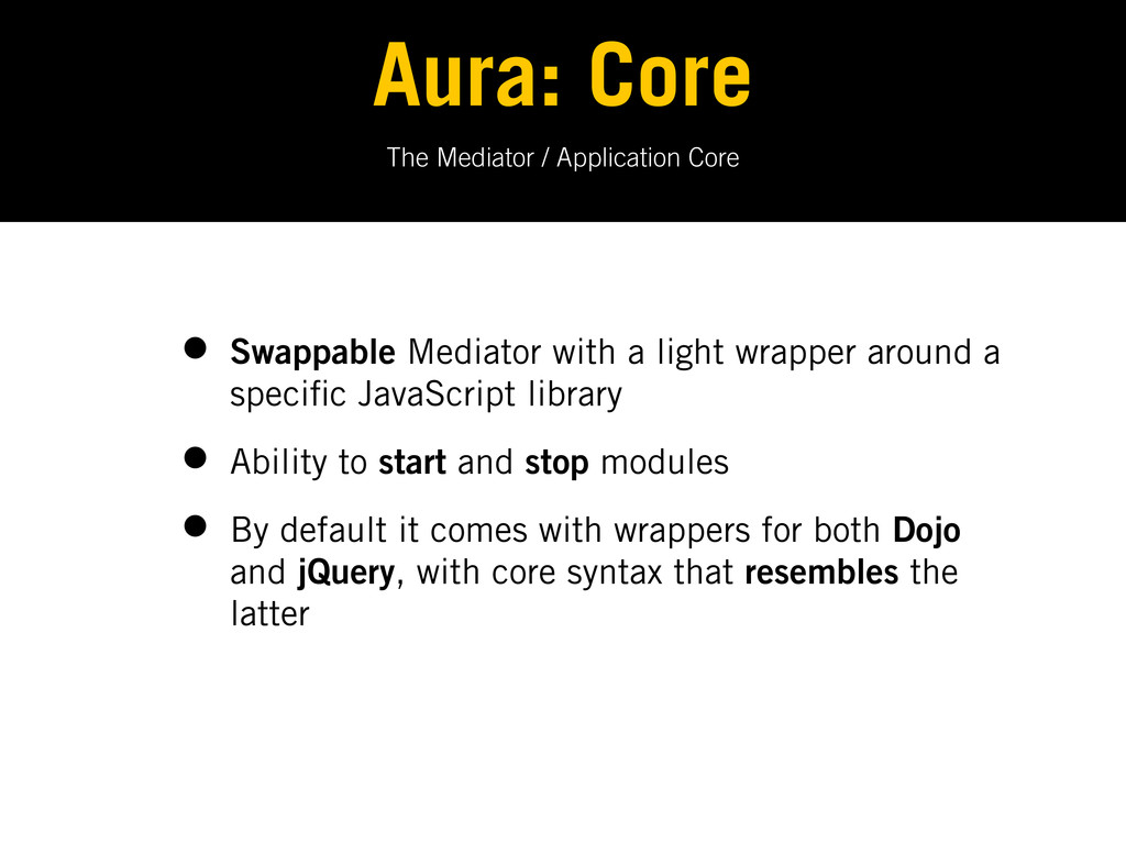 The Mediator / Application Core Aura: Core • Sw...