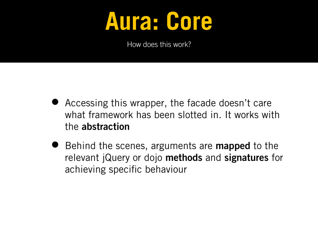 How does this work? Aura: Core • Accessing this...