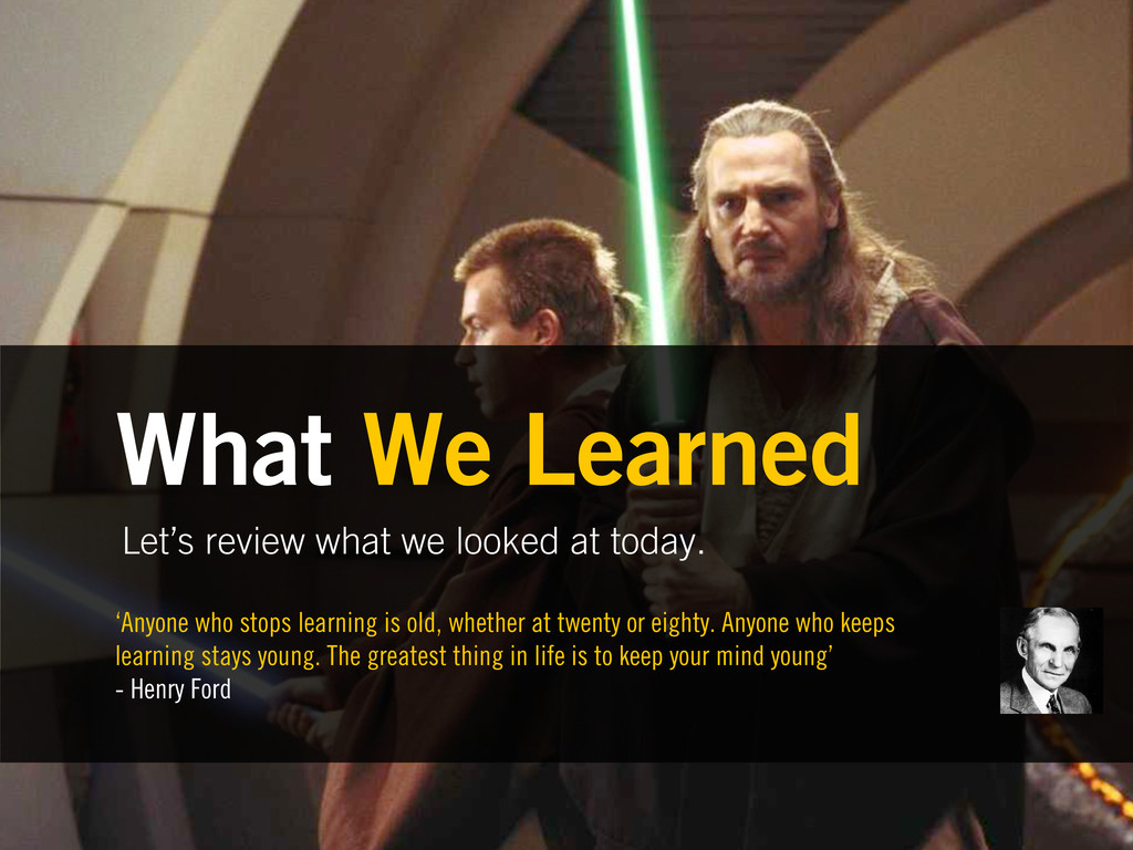 Let's review what we looked at today. What We L...