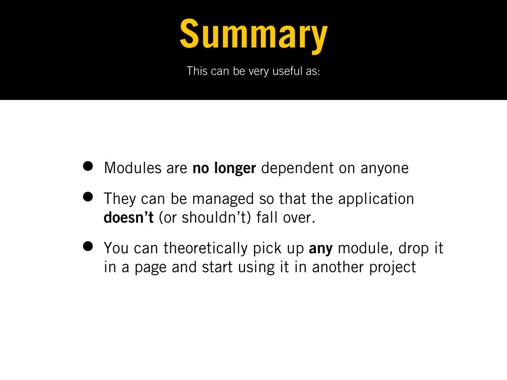 This can be very useful as: Summary • Modules a...
