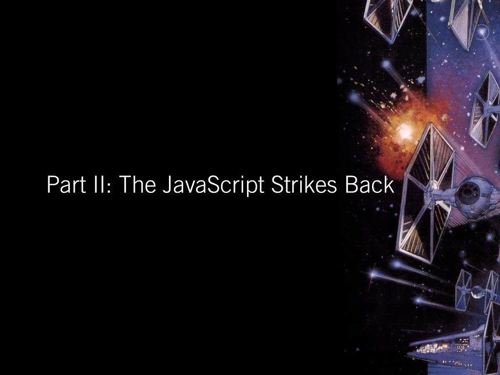 Part II: The JavaScript Strikes Back