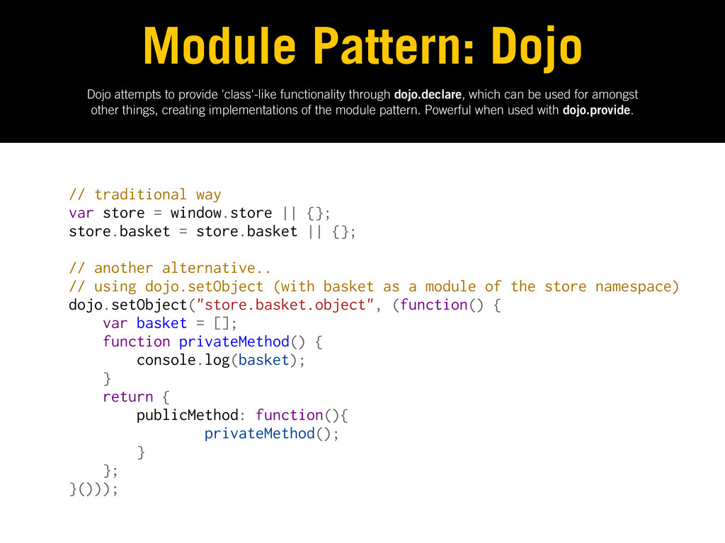 Dojo attempts to provide 'class'-like functiona...