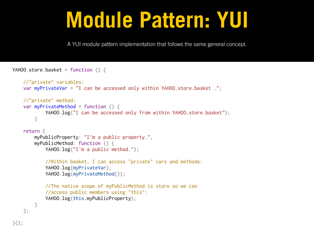 A YUI module pattern implementation that follow...