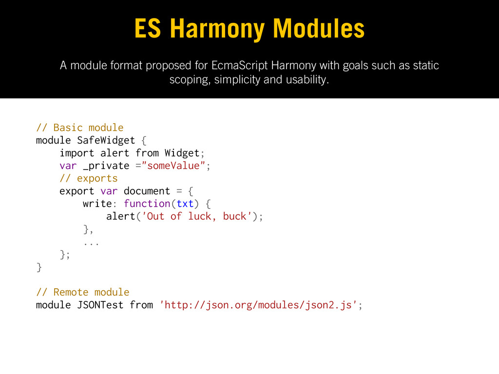 A module format proposed for EcmaScript Harmony...