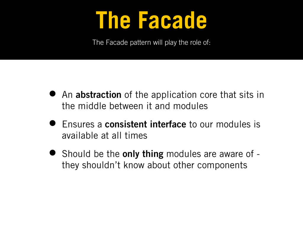 The Facade pattern will play the role of: The F...